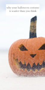 Why Halloween Costumes are Scarier than You Think